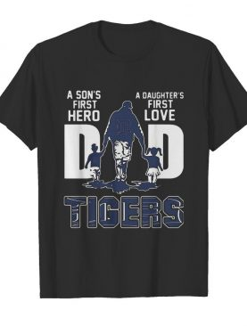 A son's first hero a daughter's first love DAD TIGER Father's day shirt