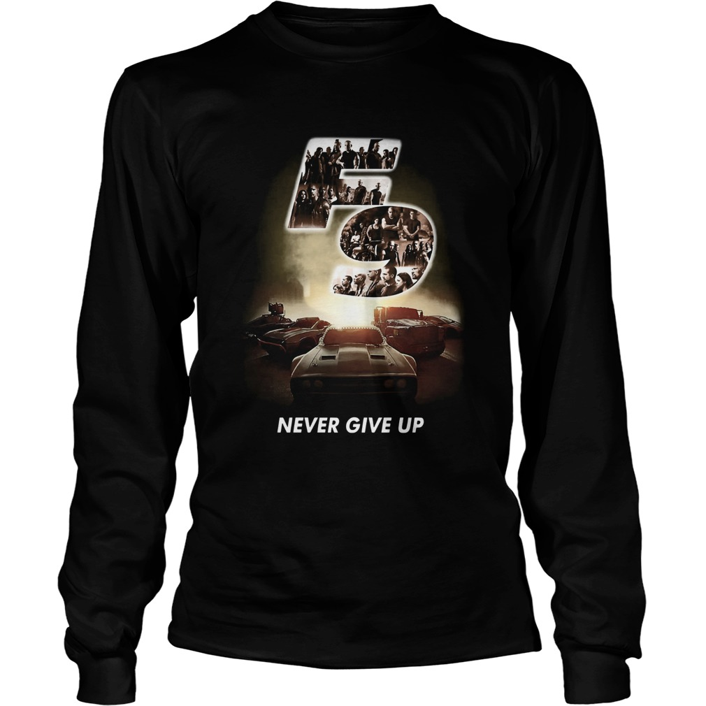 F9 fast and furious 9 never give up cars  Long Sleeve