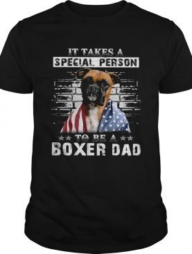 It take a special person to be a boxer dad American flag veteran Independence Day dog shirt