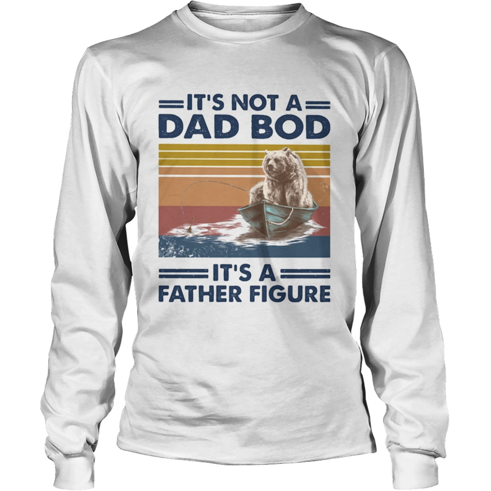 Its not a dad bod its a father figure bear fishing vintage retro  Long Sleeve