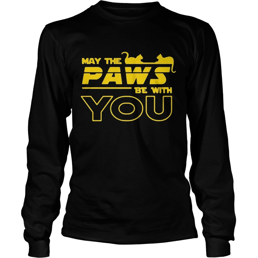 May The Paws Be With You  Long Sleeve