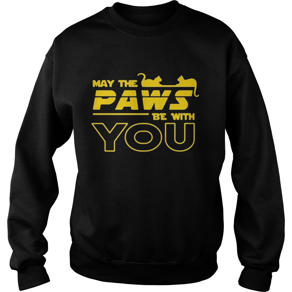 May The Paws Be With You  Sweatshirt