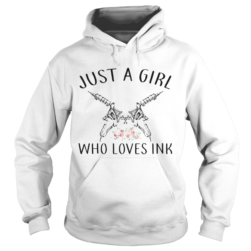 Tattoo just a girl who loves ink flowers  Hoodie