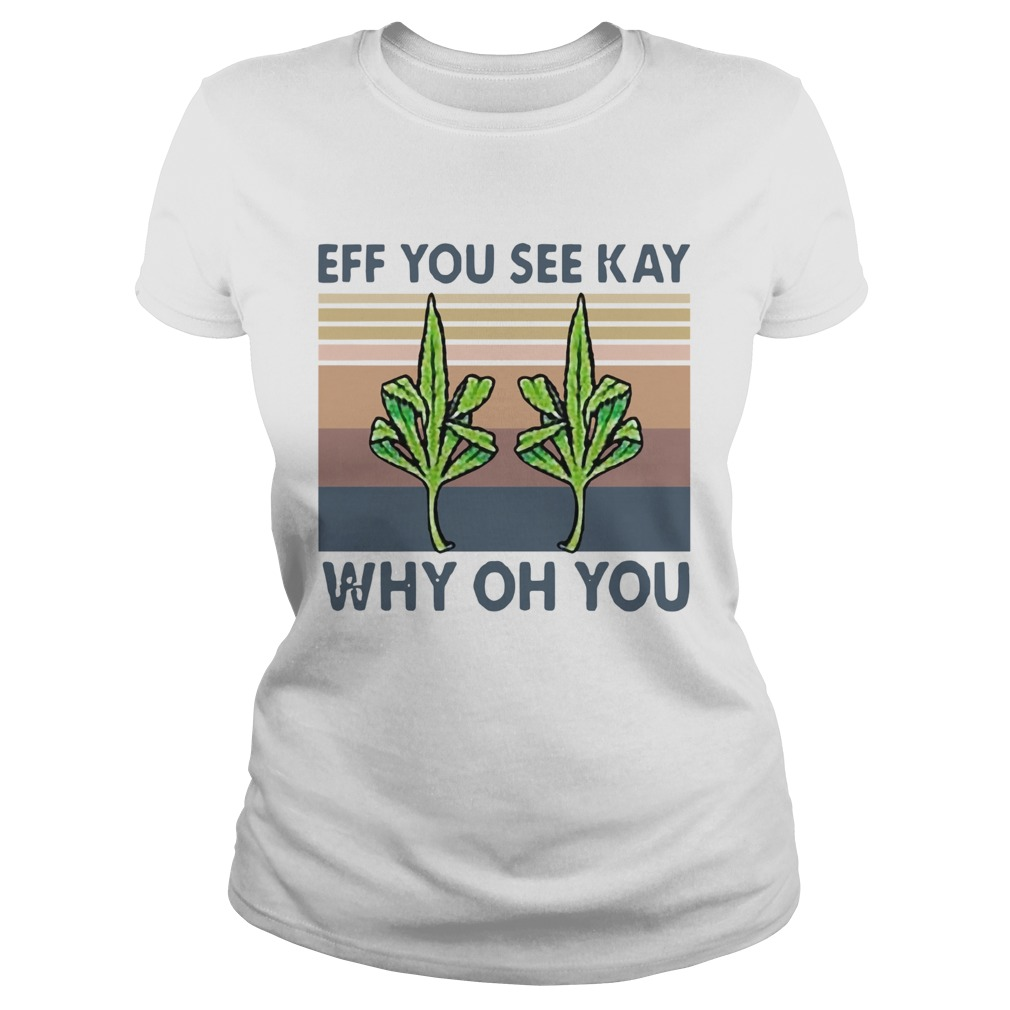 Vintage Weed Fuck Eff You See Kay Why Oh You  Classic Ladies