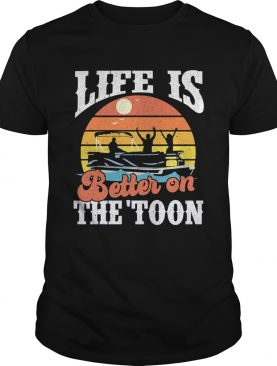 Life is better on the toon vintage retro shirt