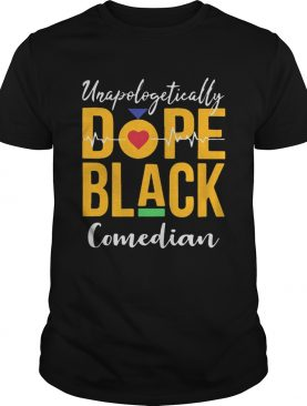 Unapologetically dope black comedian heartbeat shirt