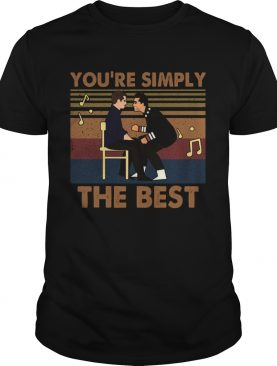 Youre Simply The Best Vintage shirt
