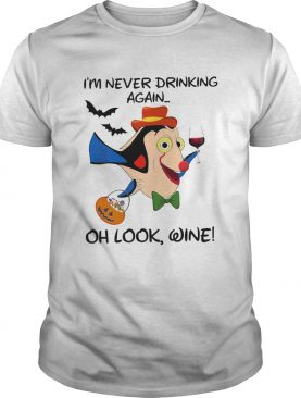 Im never drinking again oh look wine shirt