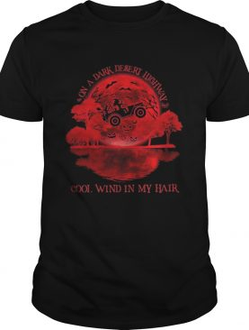 On a dark desert highway cool wind in my hair Witch drive car sunset shirt
