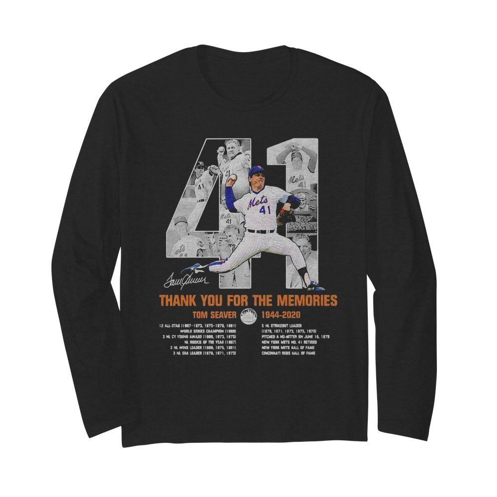 41 Tom Seaver 1944 2020 Thank You For The Memories Signature  Long Sleeved T-shirt
