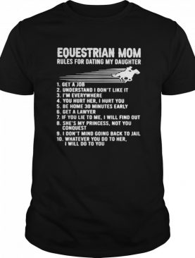Equestrian mom rules for dating my daughter shirt