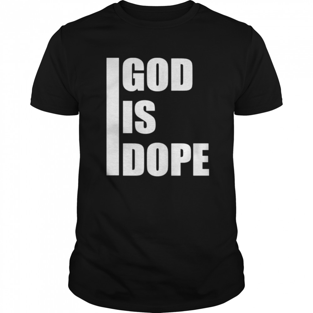 God is dope  Classic Men's T-shirt