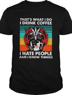 Satanic Thats what i do i drink coffee i hate people and i know things vintage retro shirt