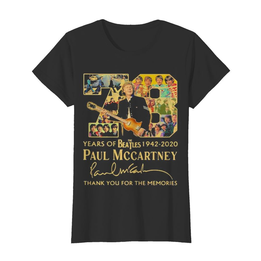 78 years of the beatles 1942 2020 paul mccartney thank for the memories signature  Classic Women's T-shirt