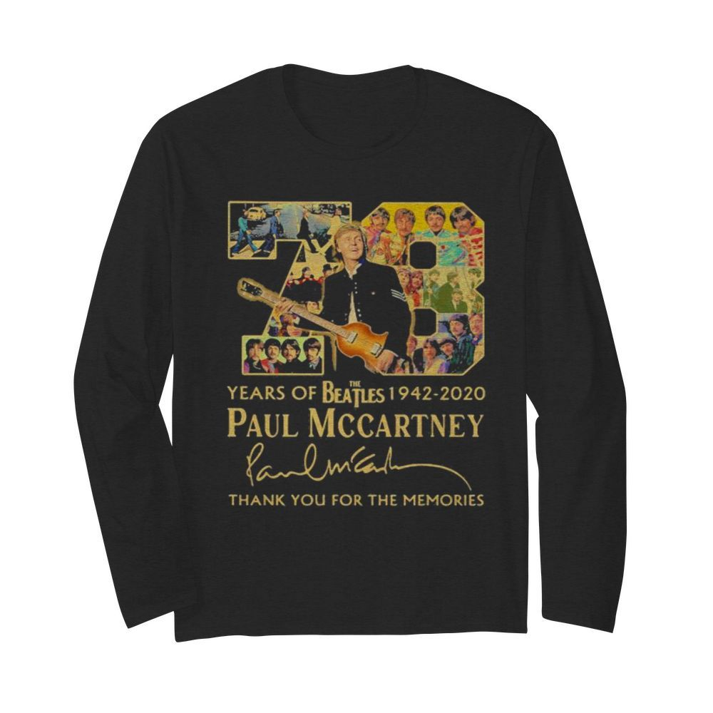 78 years of the beatles 1942 2020 paul mccartney thank for the memories signature  Long Sleeved T-shirt