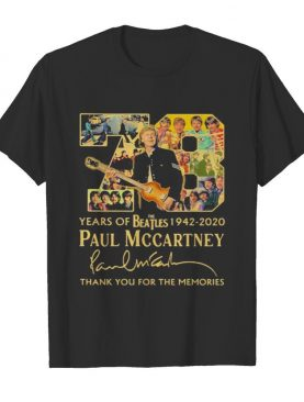 78 years of the beatles 1942 2020 paul mccartney thank for the memories signature shirt