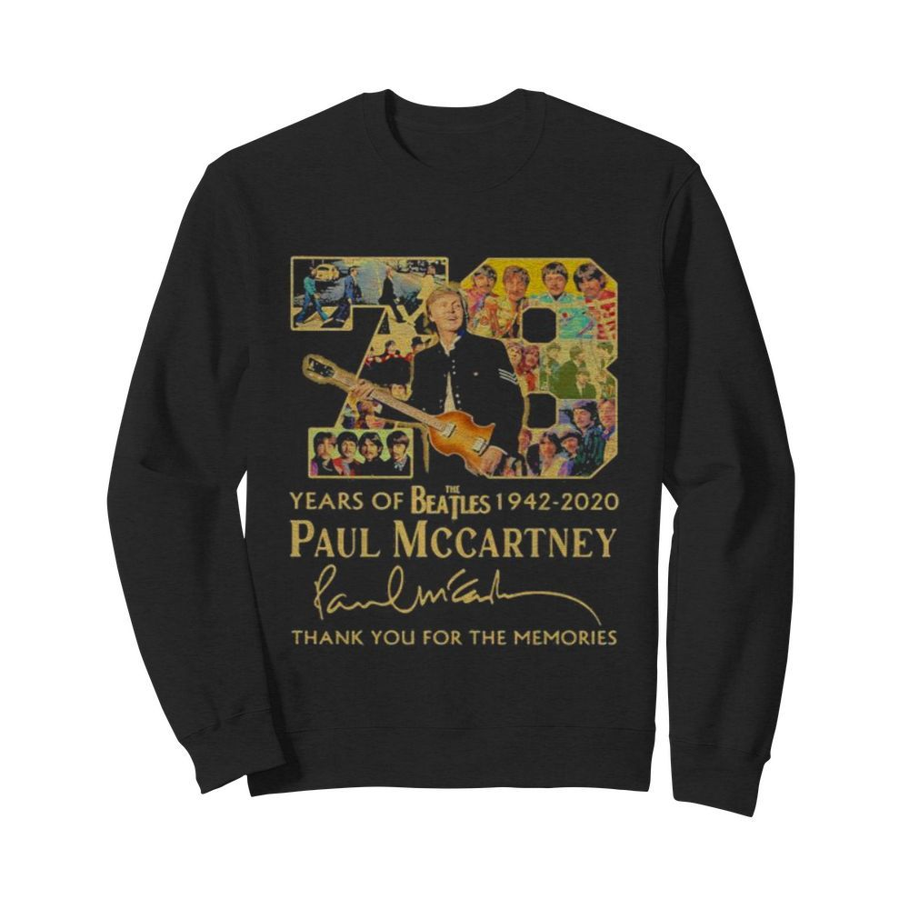 78 years of the beatles 1942 2020 paul mccartney thank for the memories signature  Unisex Sweatshirt