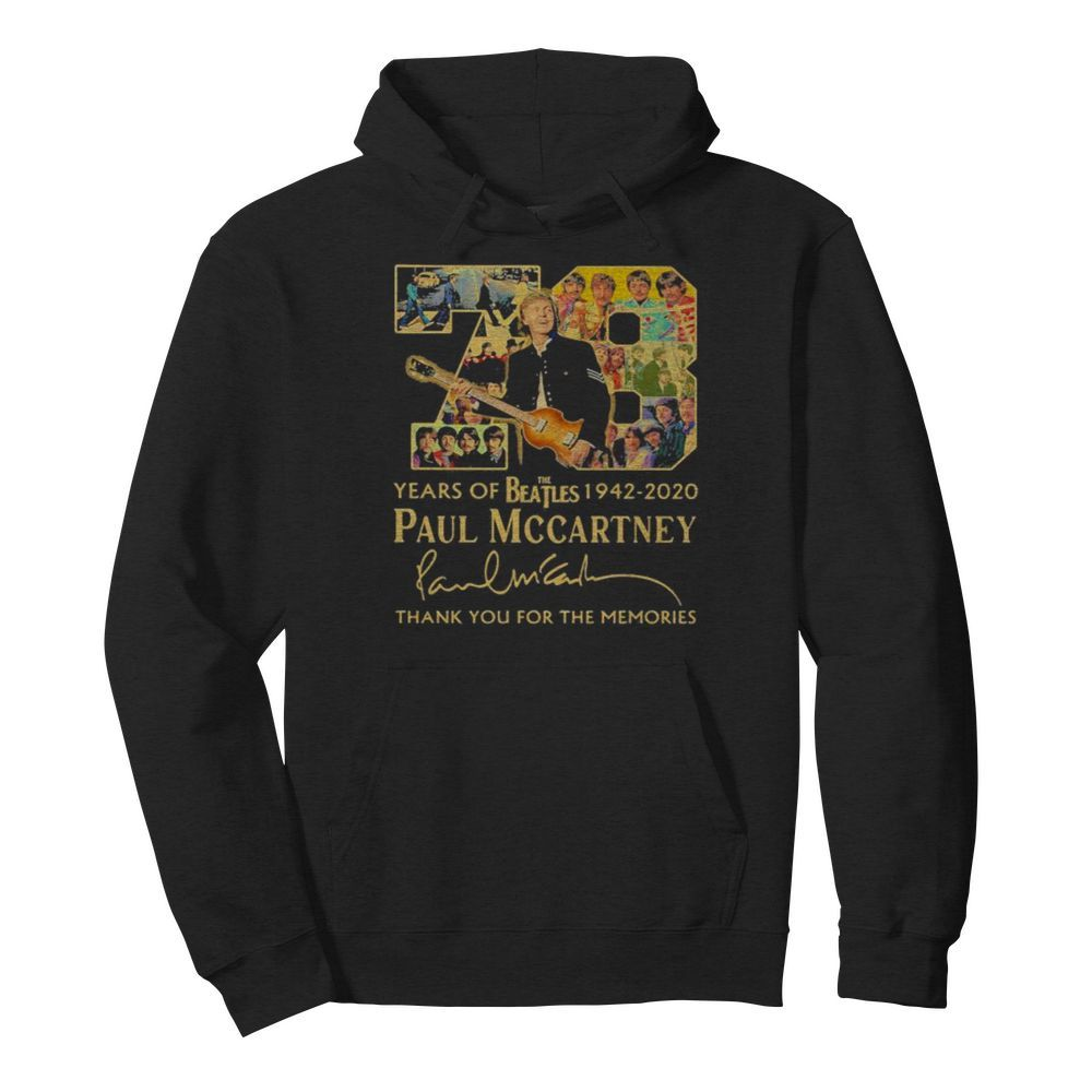 78 years of the beatles 1942 2020 paul mccartney thank for the memories signature  Unisex Hoodie