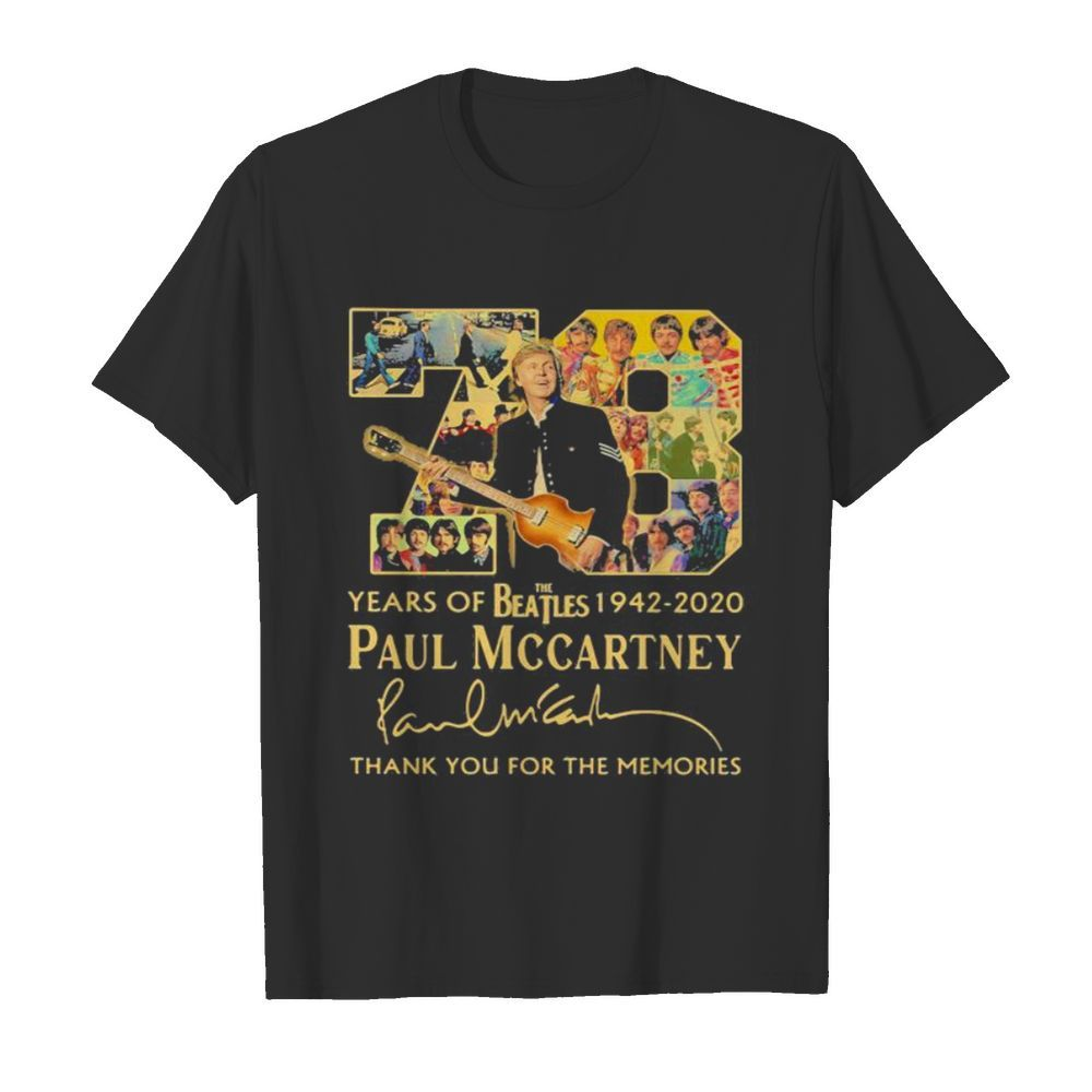 78 years of the beatles 1942 2020 paul mccartney thank for the memories signature  Classic Men's T-shirt