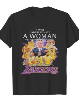 Never underestimate a woman who understands basketball and loves los angeles lakers shirt