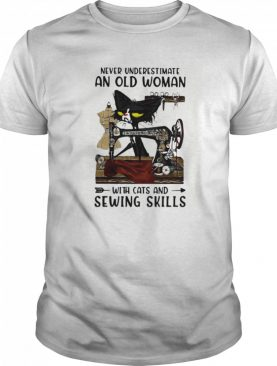 Never underestimate an old woman with cats and sewing skills shirt