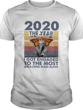 2020 The year I Got Engaged To The Most Amazing Classic shirt