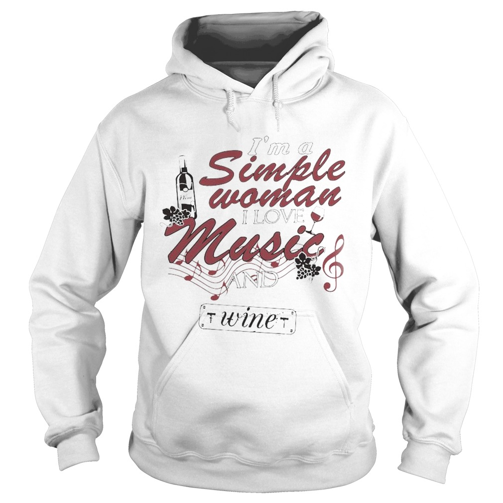 Im A Simple Woman I Love Music And Wine  Hoodie