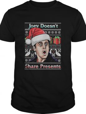 Joey Doesnt Share Presents Ugly Christmas shirt