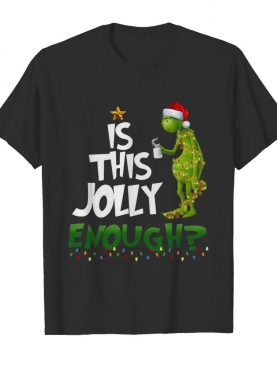 Grinch is this jolly enough light Christmas shirt