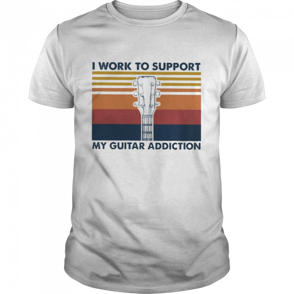 I work to support my guitar addiction vintage  Classic Men's T-shirt