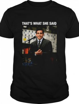 Michael Scott The Office That's What She Said shirt
