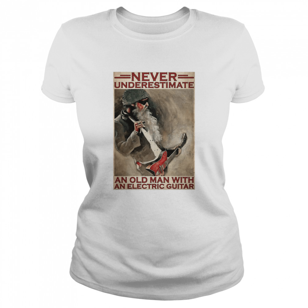 Never Underestimate An Old Man With An Electric Guitar  Classic Women's T-shirt