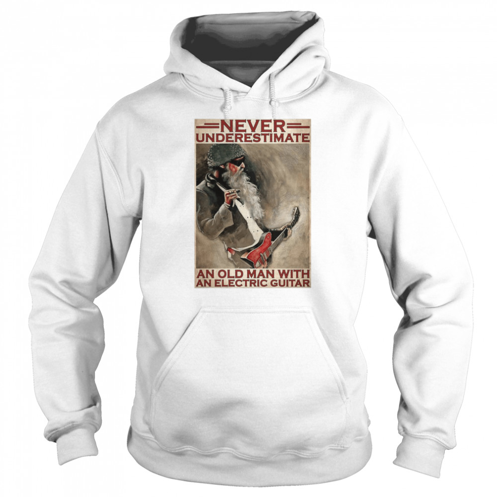 Never Underestimate An Old Man With An Electric Guitar  Unisex Hoodie
