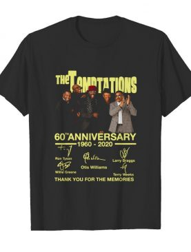 The Temptations 60th Anniversary 1960 2020 Thank You For The Memories Signature shirt