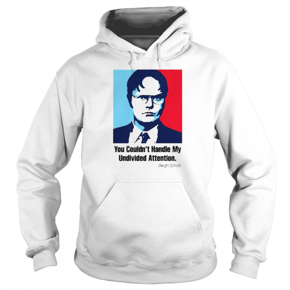 You couldnt handle my Undivived Attenton  Unisex Hoodie